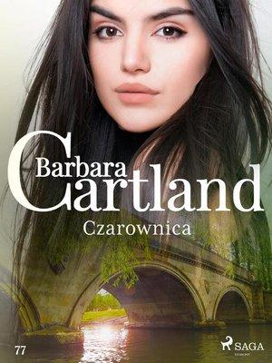 cover image of Czarownica--Ponadczasowe historie miłosne Barbary Cartland
