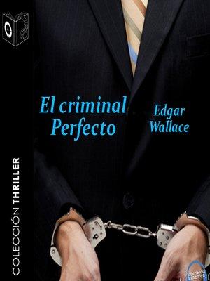 cover image of El criminal perfecto--Dramatizado
