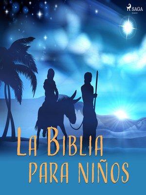 cover image of La Biblia para niños