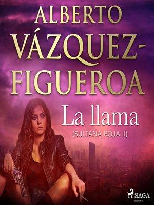 cover image of La llama (Sultana roja 2)