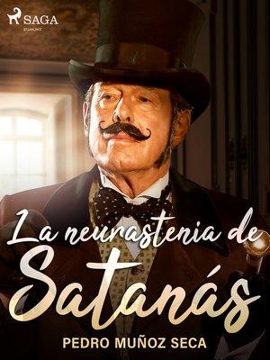cover image of La neurastenia de Satanás