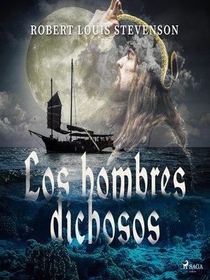 cover image of Los hombres dichosos