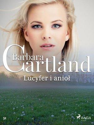 cover image of Lucyfer i anioł--Ponadczasowe historie miłosne Barbary Cartland