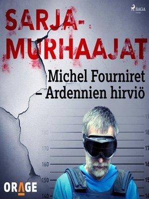 cover image of Michel Fourniret – Ardennien hirviö