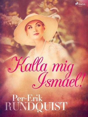 cover image of Kalla mig Ismael!