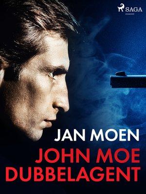 cover image of John Moe dubbelagent