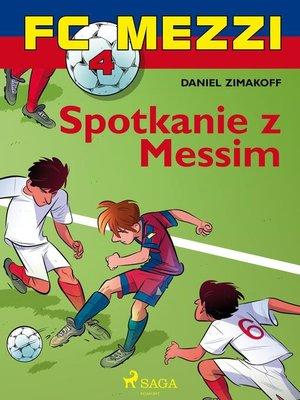 cover image of FC Mezzi 4--Spotkanie z Messim