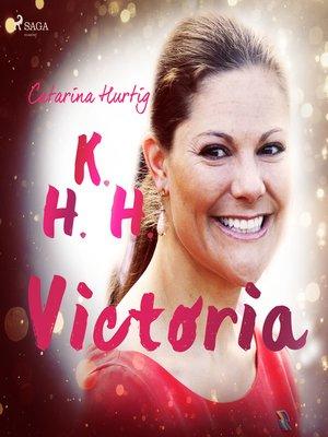 cover image of HKH Victoria--ett personligt porträtt