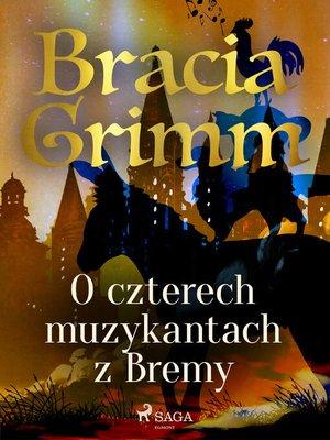 cover image of O czterech muzykantach z Bremy