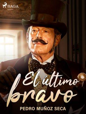 cover image of El último bravo