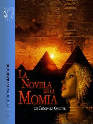 cover image of La novela de la momia--Dramatizado