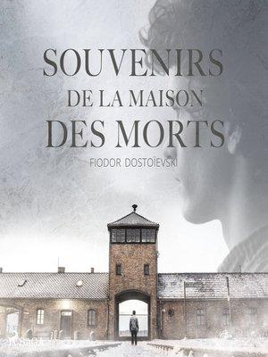 cover image of Souvenirs de la maison des morts