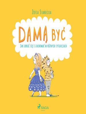cover image of Damą być--Jak ubrać się i zachować w różnych sytuacjach