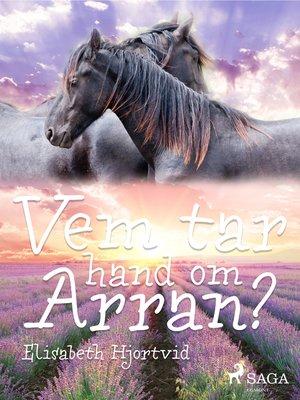 cover image of Vem tar hand om Arran?
