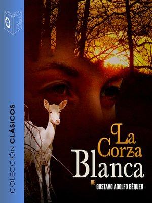cover image of La corza blanca--Dramatizado