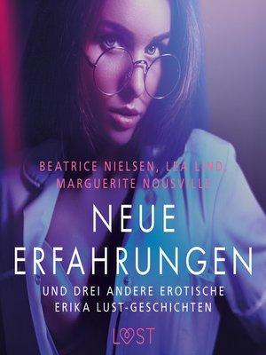 cover image of Neue Erfahrungen – und drei andere erotische Erika Lust-Geschichten
