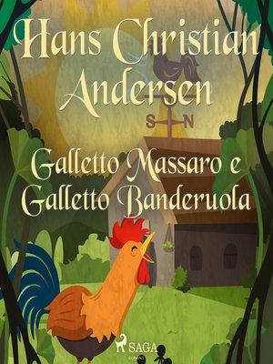 cover image of Galletto Massaro e Galletto Banderuola