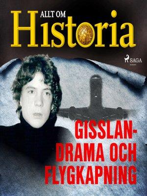 cover image of Gisslandrama och flygkapning