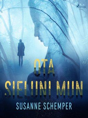 cover image of Ota sieluni mun