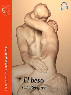 cover image of El beso--Dramatizado
