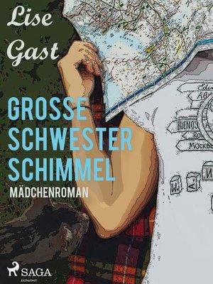 cover image of Grosse Schwester Schimmel