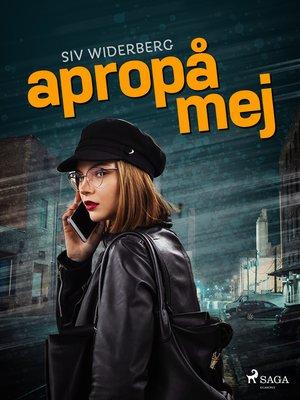 cover image of Apropå mej