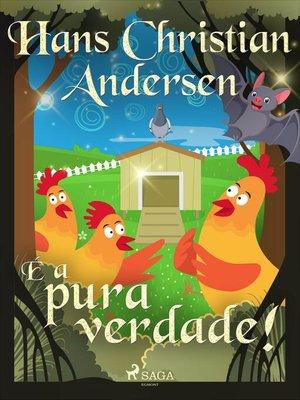 cover image of É a pura verdade!