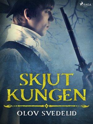 cover image of Skjut kungen
