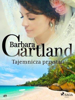 cover image of Tajemnicza przystań--Ponadczasowe historie miłosne Barbary Cartland