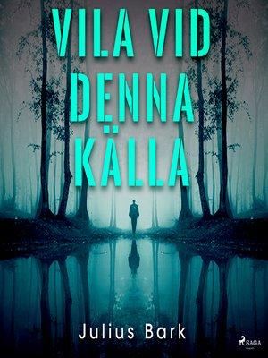 cover image of Vila vid denna källa