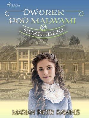 cover image of Dworek pod Malwami 27--Kusicielki