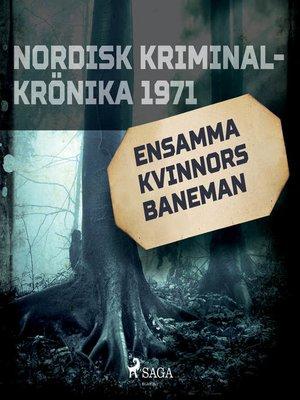 cover image of Ensamma kvinnors baneman