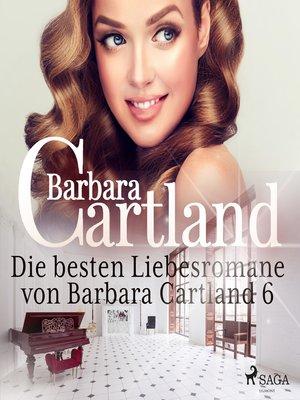 cover image of Die besten Liebesromane von Barbara Cartland 6