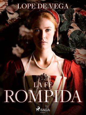 cover image of La fe rompida