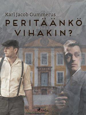 cover image of Peritäänkö vihakin?