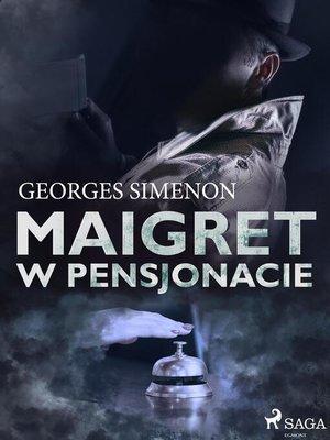 cover image of Maigret w pensjonacie