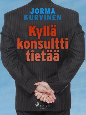 cover image of Kyllä konsultti tietää