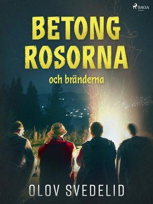 cover image of Betongrosorna och bränderna