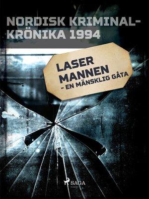 cover image of Lasermannen--en mänsklig gåta