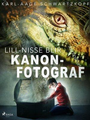 cover image of Lill-Nisse blir kanonfotograf