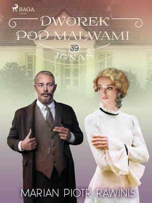 cover image of Dworek pod Malwami 39--Ignaś