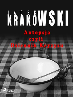 cover image of Autopsja czyli Dziennik Kryzysu