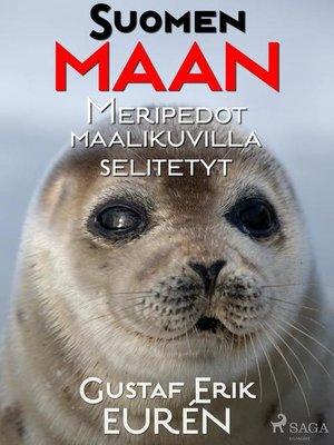 cover image of Suomen maan Meripedot maalikuvilla selitetyt