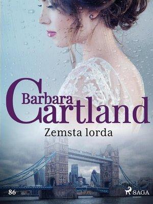 cover image of Zemsta lorda--Ponadczasowe historie miłosne Barbary Cartland