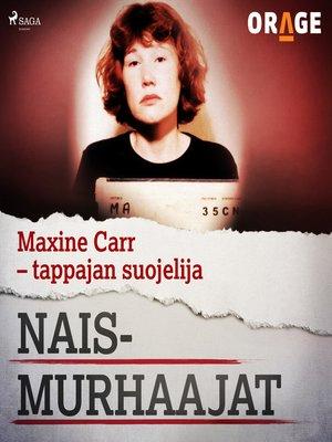 cover image of Maxine Carr – tappajan suojelija
