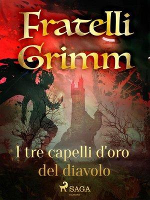cover image of I tre capelli d'oro del diavolo