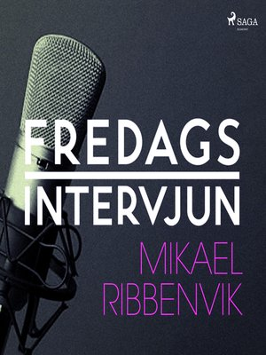 cover image of Fredagsintervjun--Mikael Ribbenvik