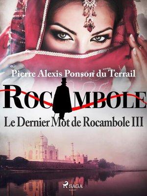 cover image of Le Dernier Mot de Rocambole III