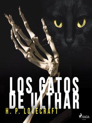 cover image of Los gatos de Ulthar--Dramatizado