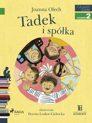 cover image of Tadek i spółka